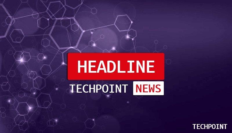 Techpoint Headline News